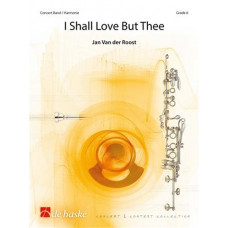 I Shall Love But Thee